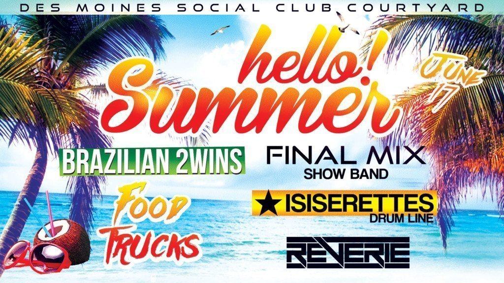 Des Moines Social Club Hello Summer June 17 2017
